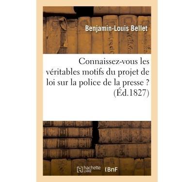 Connaissez-vous les véritables motifs du projet de loi sur la police de la presse ?