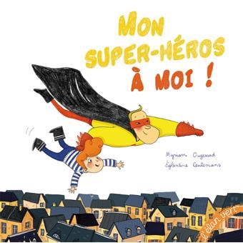 Mon super-héros à moi !