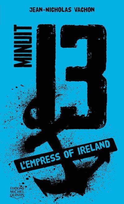 Minuit 13 - tome 3 L'Empress of Ireland