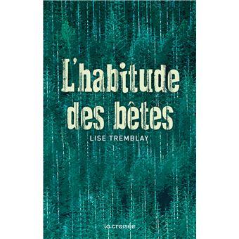 """Résultat de recherche d'images pour """"l'habitude des bêtes lise tremblay delcourt"""""""