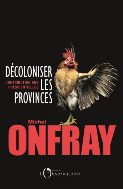 Décoloniser les provinces. Contribution aux présidentielles - 9791032900116 - 5,99 €