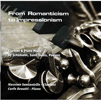 From Romantism To Impressionism Clarinet And Piano Music