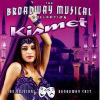 Kismet - Broadway musical collection - Original Broadway cast