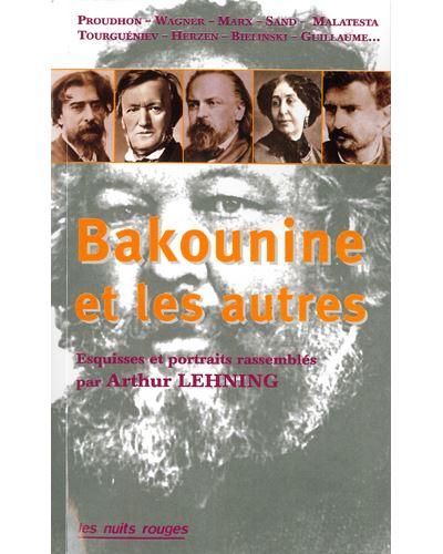Bakounine et les autres récits et témoignages rassemblés par Arthur Lehning
