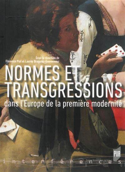 Normes et transgressions dans l europe de la premiere modernite