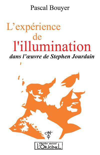 L'expérience de l'illumination dans l'œuvre de Stephen Jourdain