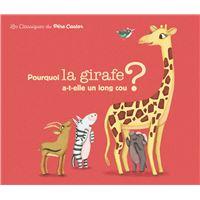 Pourquoi la girafe a-t-elle un long cou?