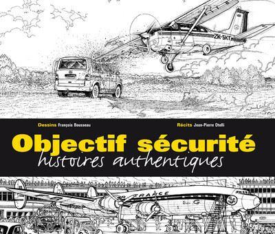 Objectif sécurité. Histoires authentiques