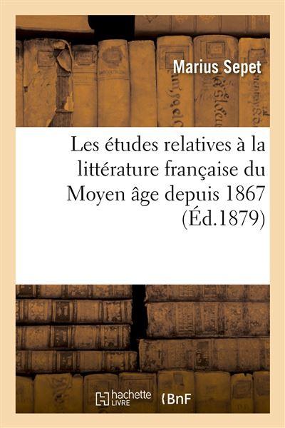 Les études relatives à la littérature française du Moyen âge depuis 1867