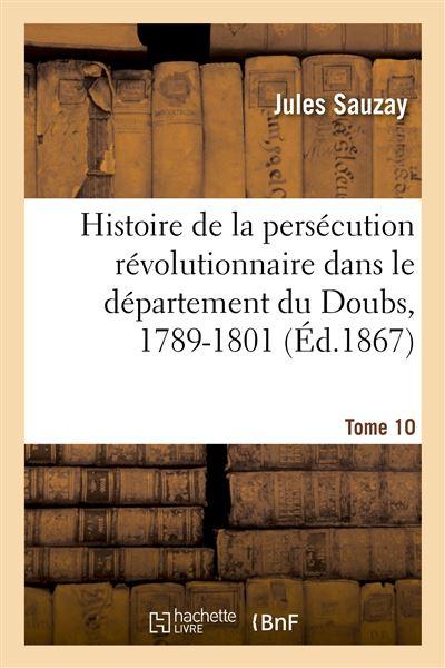 Histoire de la persécution révolutionnaire dans le département du Doubs, 1789-1801