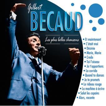 Les plus belles chansons de Gilbert Bécaud - Gilbert Bécaud - CD