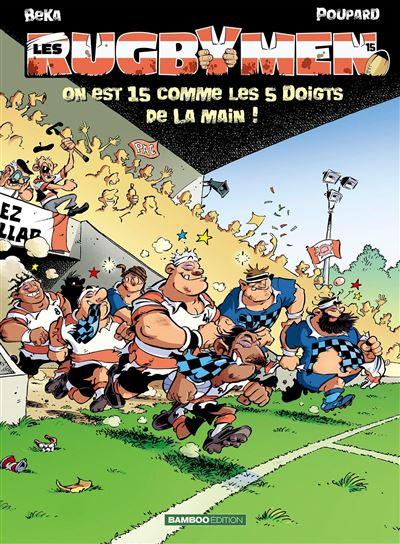 Les Rugbymen - On est 15 comme les 5 doigts de la main !