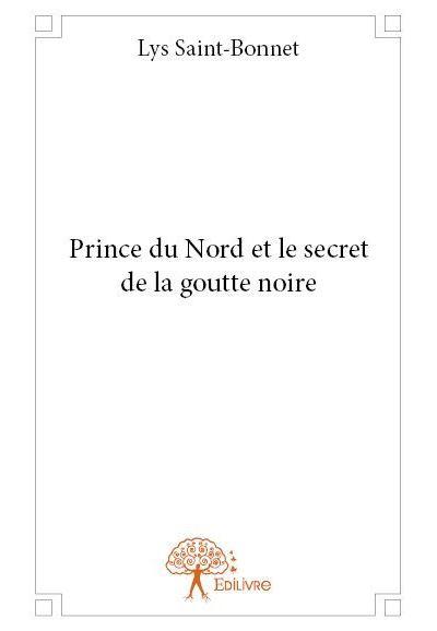 Prince du nord et le secret de la goutte noire