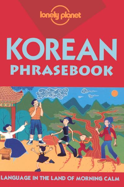 Lonely Planet Korean Phrasebook,  LONELY PLANET KOREAN PHRASEBOOK