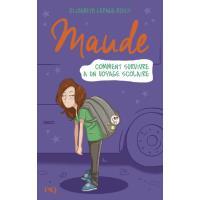 Maude - tome 4 Comment survivre à un voyage scolaire