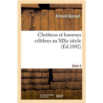 Chrétiens et hommes célèbres au XIXe siècle. Série 2