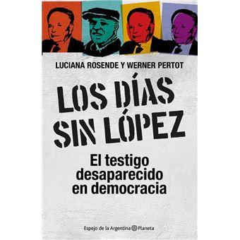 Jorge Julio López: desaparecido en democracia / Eduardo Aliverti