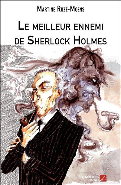 Le meilleur ennemi de Sherlock Holmes