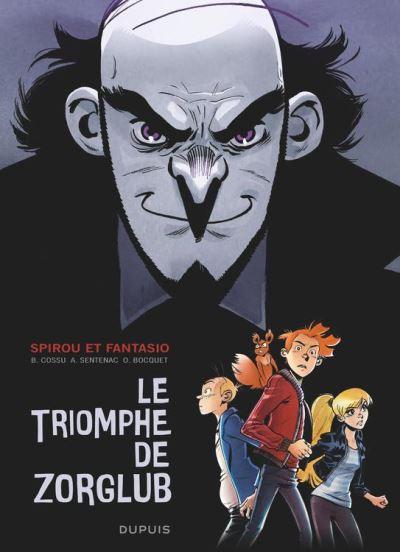 Spirou le triomphe de Zorglub - Le triomphe de Zorglub - 9782800184074 - 5,99 €