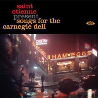 Saint Etienne Present?Songs For The Carnegie Deli