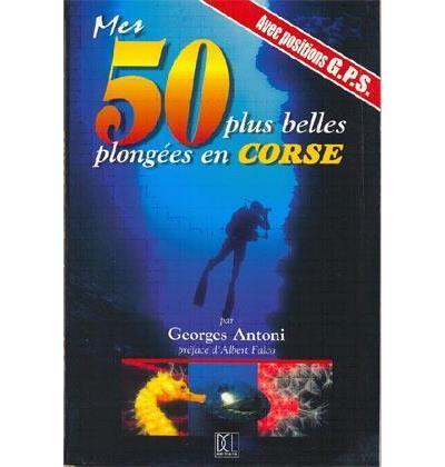 Mes 50 plus belles plongées en Corse