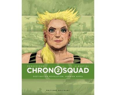 Chronosquad 02. Destination révolution, dernier appel