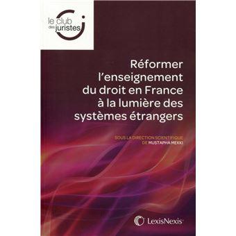 Reformer l enseignement du droit en france a la lumiere des systemes etrangers