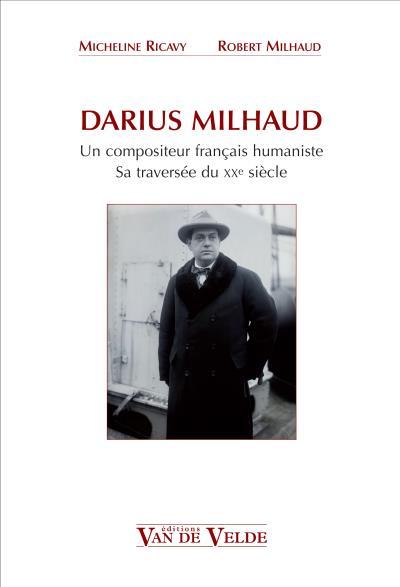 Darius Milhaud, un compositeur français humaniste