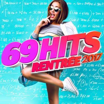 69 HITS RENTREE 2017/3CD
