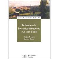 Naissance de l'Amérique moderne XVIe-XIXe siècle