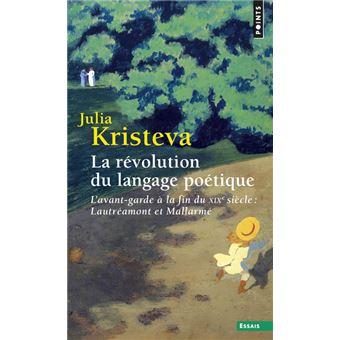 La Révolution du langage poétique - L'avant-garde à la fin du XIXe siècle : Lautréamont et Mallarmé