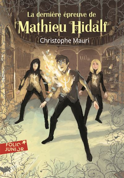 Mathieu Hidalf, 5 : La dernière épreuve de Mathieu Hidalf