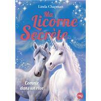 Ma licorne secrète - tome 2 Comme dans un rêve