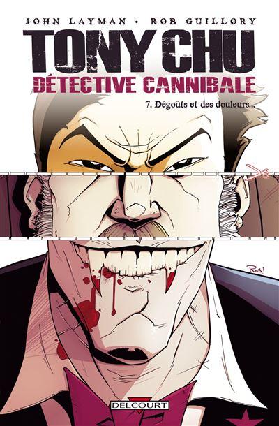 Tony Chu, détective cannibale T7 - Dégoûts et des douleurs