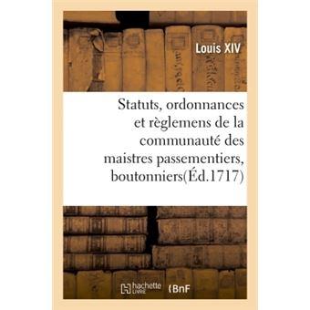 Statuts, ordonnances et reglemens de la communaute des maist