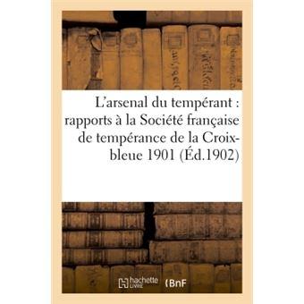 L'arsenal du temperant : rapports a la societe franþaise de