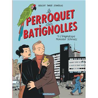 Le perroquet des BatignollesL'énigmatique monsieur Schmutz