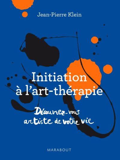 Initiation à l'art thérapie - Découvrez-vous artiste de votre vie - 9782501098403 - 8,99 €