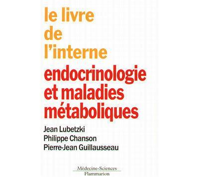Le livre de l'interne. endocrinologie et maladies metaboliqu