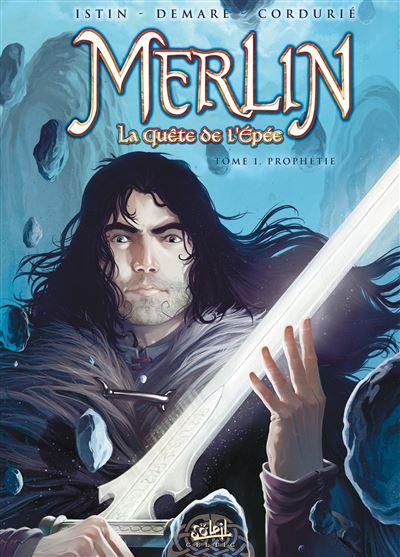 Merlin la quete de l epee t01 prophetie