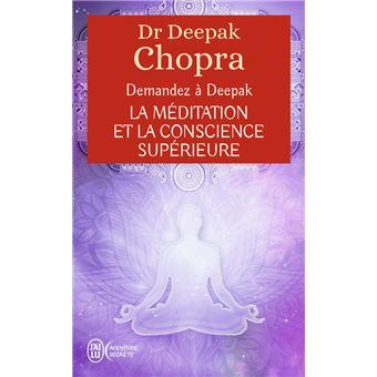 Demandez a deepak la meditation et la conscience superieure