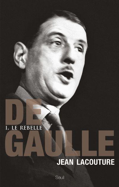 De Gaulle - tome 1 Le rebelle