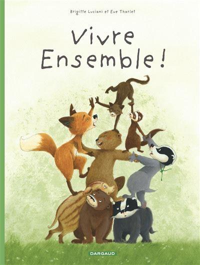 La Famille Blaireau-Renard - Vivre ensemble !