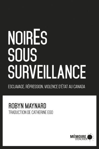 Noir.E.S sous surveillance - Esclavage, répression, violence