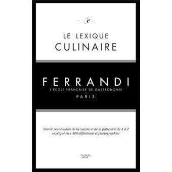 Le lexique culinaire de Ferrandi Tout le vocabulaire de la cuisine on