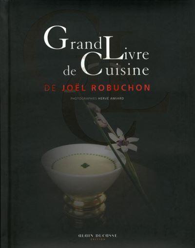 Grand Livre de Cuisine de Joël Robuchon - 9782841238538 - 24,99 €