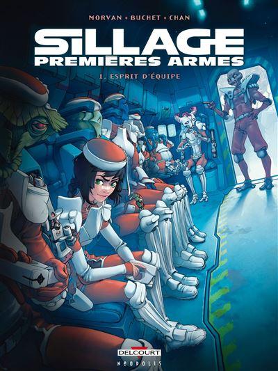 Sillage - Premières Armes T1 - Esprit d'équipe - tome 1 - Sillage Premieres Armes