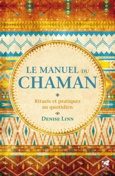 Le manuel du chaman - Rituels et pratiques au quotidien - 9782858298389 - 12,99 €