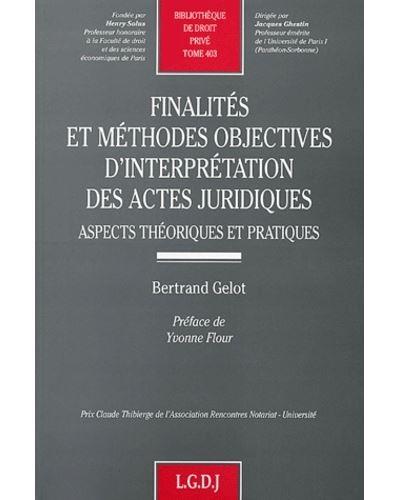 Finalités et méthodes objectives d'interprétation des actes juridiques