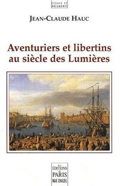 Aventuriers et libertins au siecle des lumieres